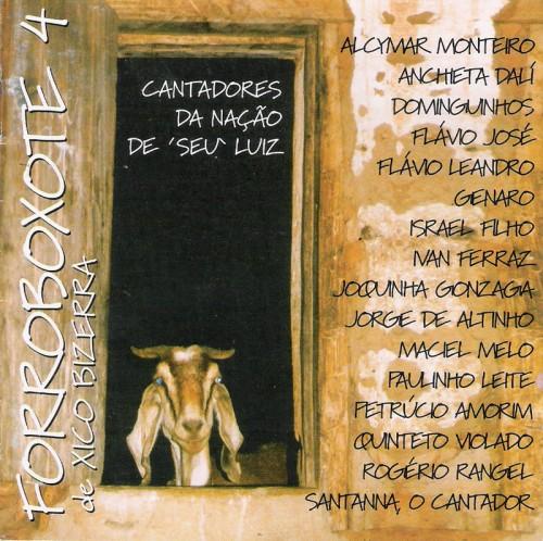 """FORROBOXOTE 4 - Cantadores da Nação de """"Seu"""" Luiz"""