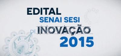 Edital SENAI SESI de Inovação 2015