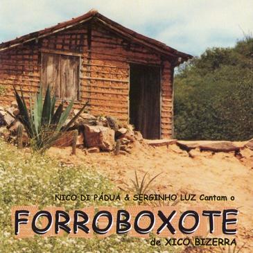 FORROBOXOTE 01 - Nico di Pádua e Serginho Luz cantam o Forroboxote